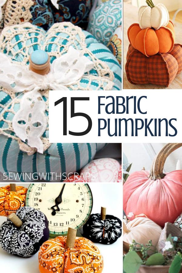 15 DIY Fabric Pumpkins | Sewing with Scraps