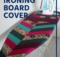 Quilted Ironing Board Cover Tutorial