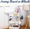 DIY Sewing Room Organization - Ironing Board on Wheels