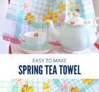 Spring Tea Towel Sewing Tutorial perfect for scraps