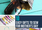 10 Easy Gifts to Sew for Mother's Day