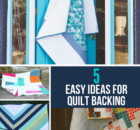 5 Easy Quilt Backing Ideas