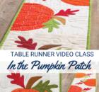 Pumpkin Table Runner Video Sewing Class