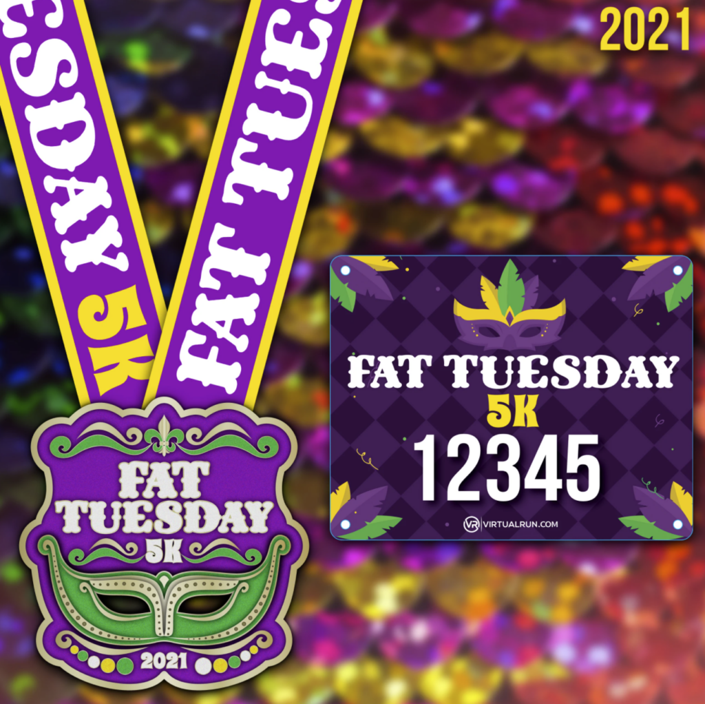 Fat Tuesday 5K - Mardi Gras 5K - Virtual Race