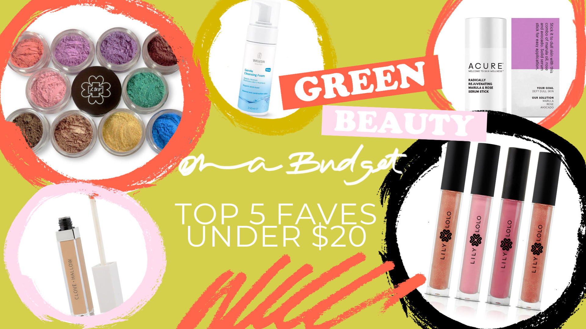 Green Beauty on a Budget, Top 5 Faves Under $20