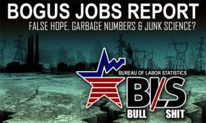 Bogus Jobs Report: False Hope, Garbage Numbers & Junk Science?
