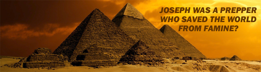 Joseph used prepping in Egypt to save the world from famine