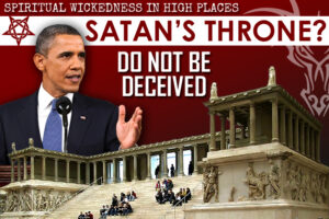 Satan's Throne: Are You Prepping with Spiritual Situational Awareness?