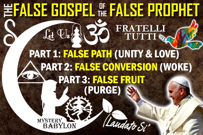 The False Gospel of the False Prophet Pope Francis--False Spiritual Conversion (Part 2)