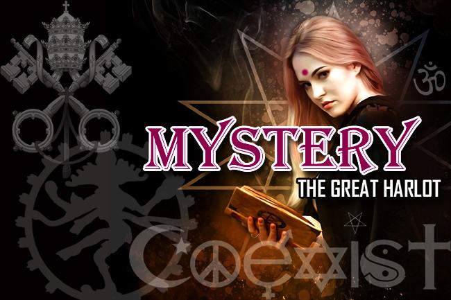 Mystery Babylon—One-World Great Harlot Religion Arising