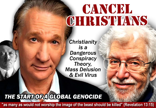 Bill Maher and Paul Braterman seek to incite the woke mob with impetuous rhetoric that asserts Christianity is a dangerous conspiracy theory, mass delusion, and evil virus