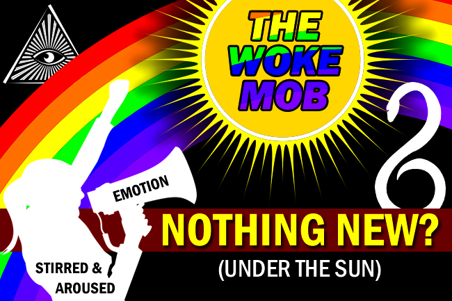 Woke Mob & Cancel Culture—Nothing New Under the Sun?