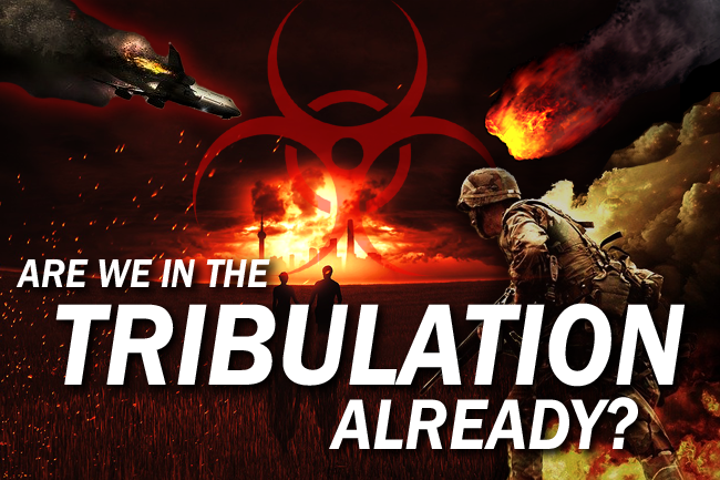 Apocalypse Now—Are We Really Already in the Tribulation?