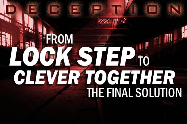 Operation Lock Step—The Great Deception that Is the Final Solution