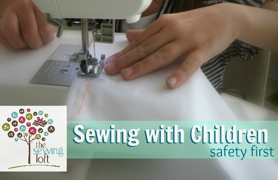 Sewing with Children Safety 1st   The Sewing Loft
