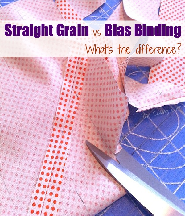 Learn the difference between straight-grain and bias binding. The article also shares how, when and where to use them.