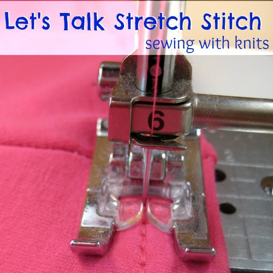 Sewing with knits. Let's Talk Stretch Stitch on The Sewing Loft