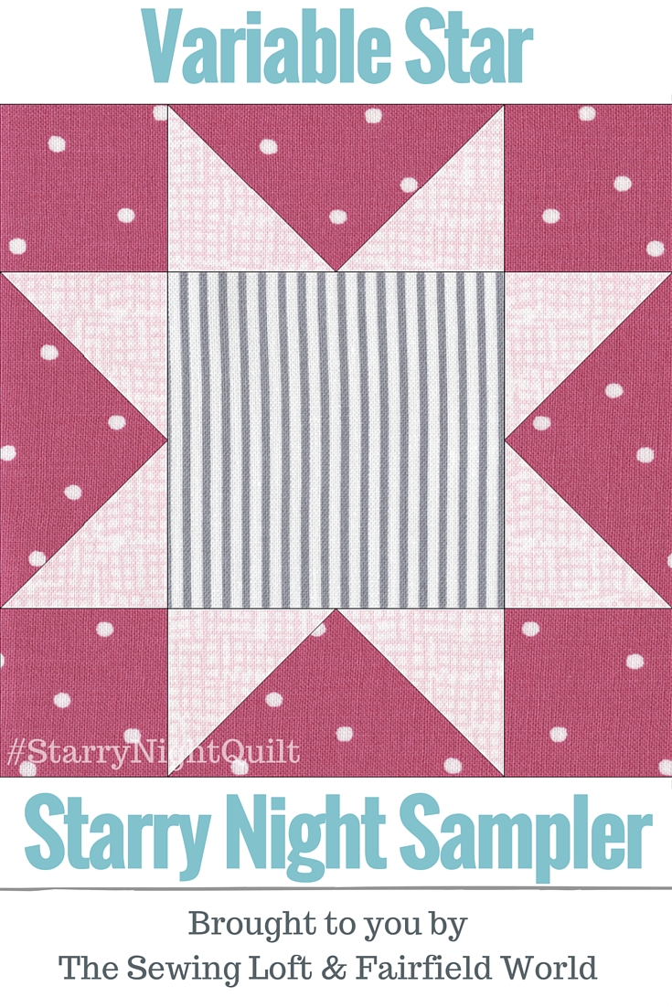 It's time for the next block in the Starry Night Quilt Sampler - the Variable Star Quilt Block. Come join the fun and Increase your skill set with a block of the Month sewing series on The Sewing Loft.