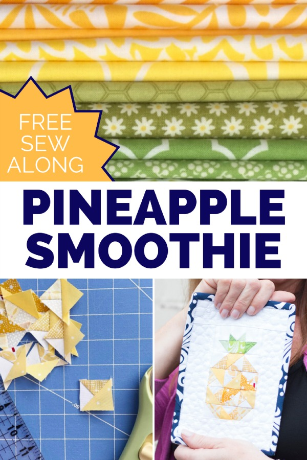 Learn sewing basics while making a cute Pineapple Smoothie block. No matter what your skill level, The Sewing Loft will show you how in this mini series.