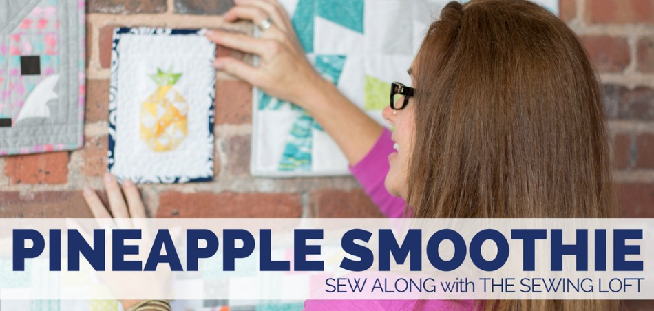 Learn sewing basics while making a cute quilt block. Check out the Pineapple Smoothie block supply list and get stitching with The Sewing Loft.
