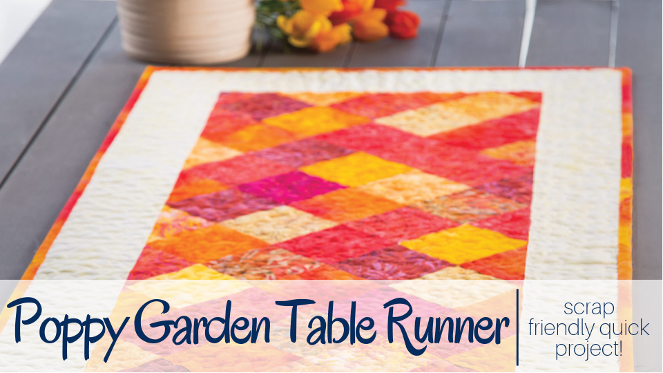 Grab your scraps and make this gorgeous table runner. Poppy Garden Table Runner video class