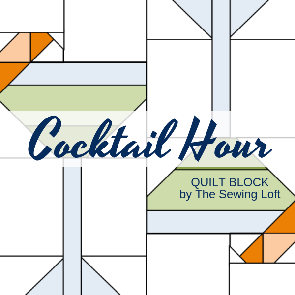 Cocktail Hour Quilt Block | The Sewing Loft