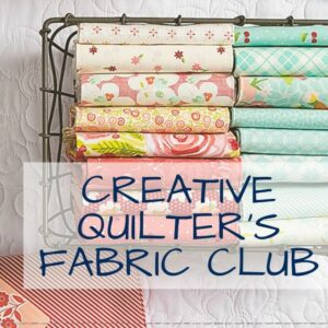 Creative Quilter's Fabric Club   Monthly Subscription Unboxing