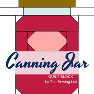 Canning Jar Quilt Block Pattern | The Sewing Loft
