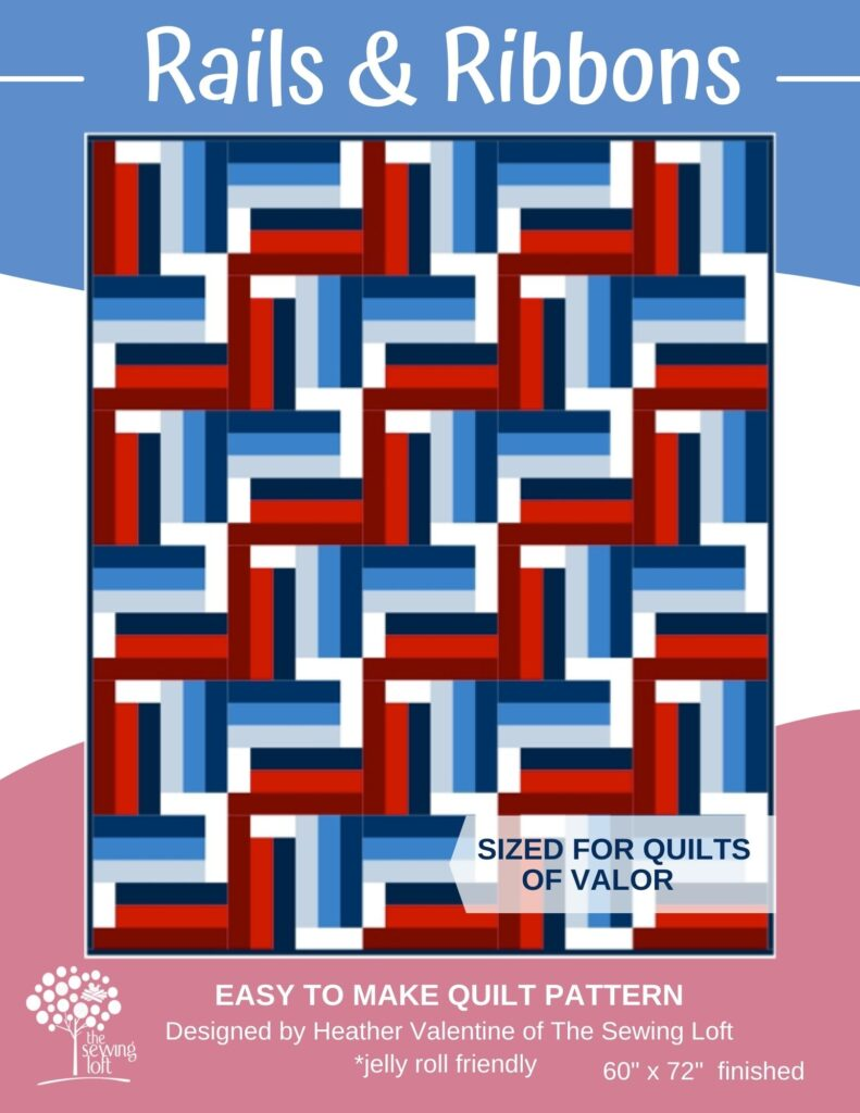The Rails & Ribbons quilt  pattern is a free pattern by The Sewing Loft. It is an easy to make, jelly roll friendly pattern that has been sized to meet the Quilts of Valor requirements.