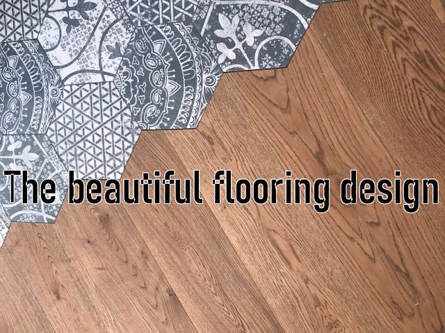 The beautiful flooring design