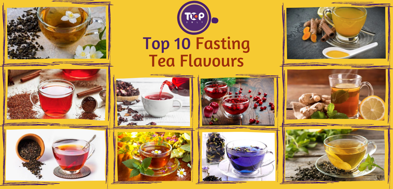 Top 10 Fasting Tea Flavours
