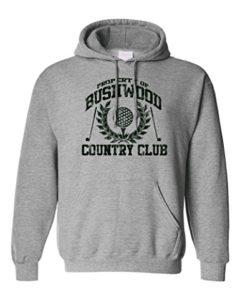 bushwood country club sweatshirt, caddyshack, hilarious golf gift