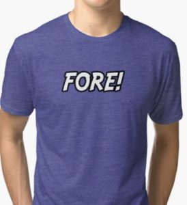 fore golf t shirt, funny golf themed t shirts, humorous tee shirts for golfers