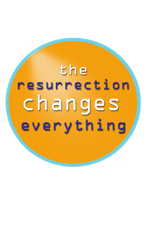 Easter ~ The Resurrection Changes Everything!