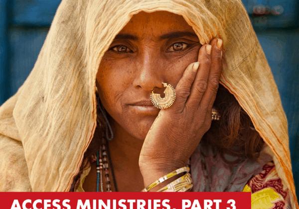 Part 3 : Access Ministries