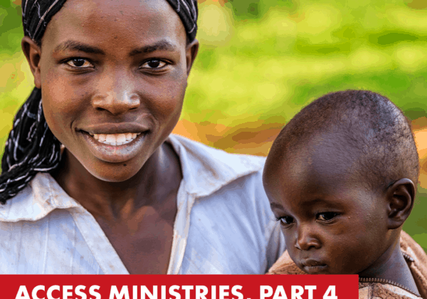 Part 4 : Access Ministries