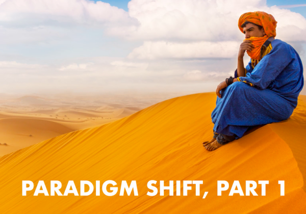 Part 1: Paradigm Shift