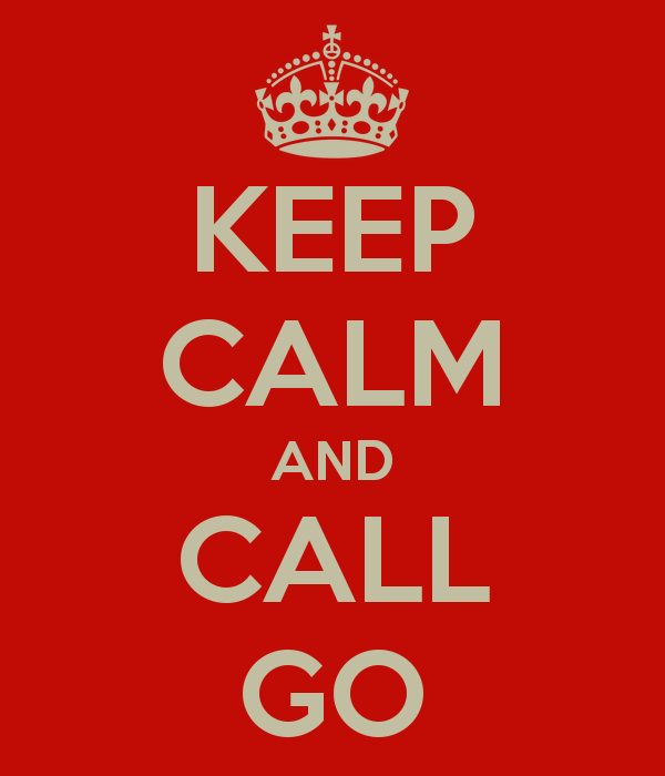 Keep Calm and Call Go (in the style of World War II-era British public safety poster)