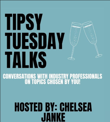 Text: Tipsy Tuesday Talks Hosted by Chelsea Janke
