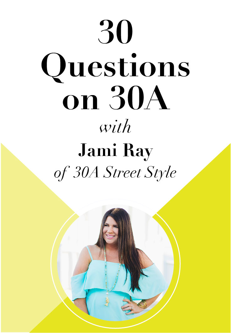Check out 30 Questions on 30A with Jami Ray