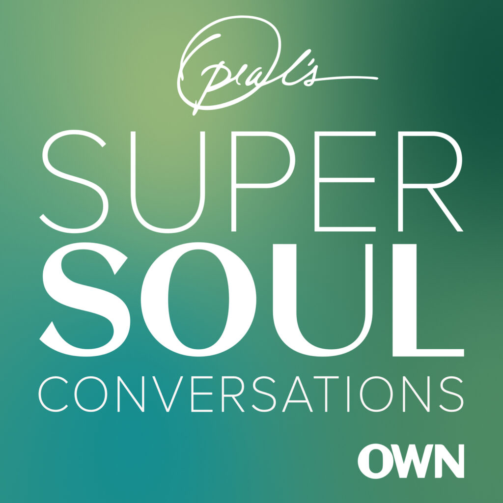 Podcast Favorites - Oprah's Super Soul Conversations