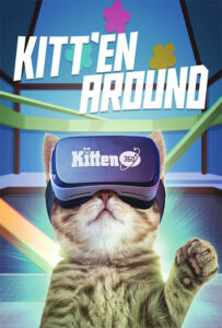 <strong> KittenTV 360: Kitten Around </strong></br>Dir Frederick Kroetsch</br>Canadá