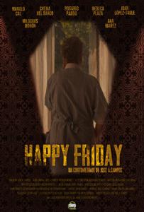 <strong> Happy Friday </strong></br>Dir José Antonio Campos </br> España