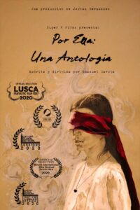 <strong>Por Ella: Una Antología </strong></br>Dir Emanuel García</br> Puerto Rico