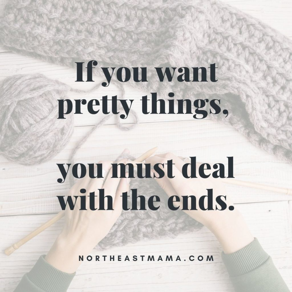 If you want pretty things, you must deal with the ends.