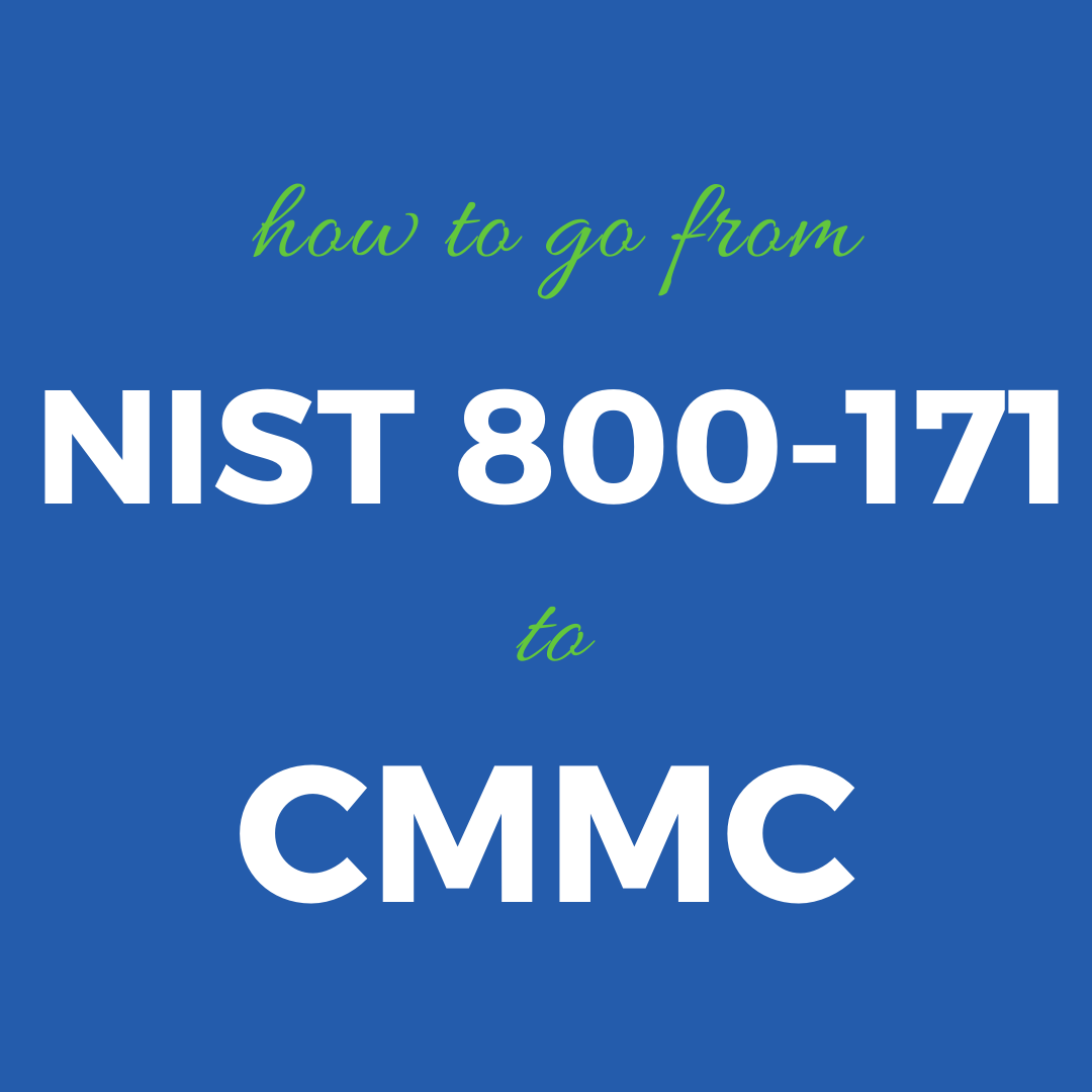 Learn the differences between NIST 800-171 and the new CMMC standards