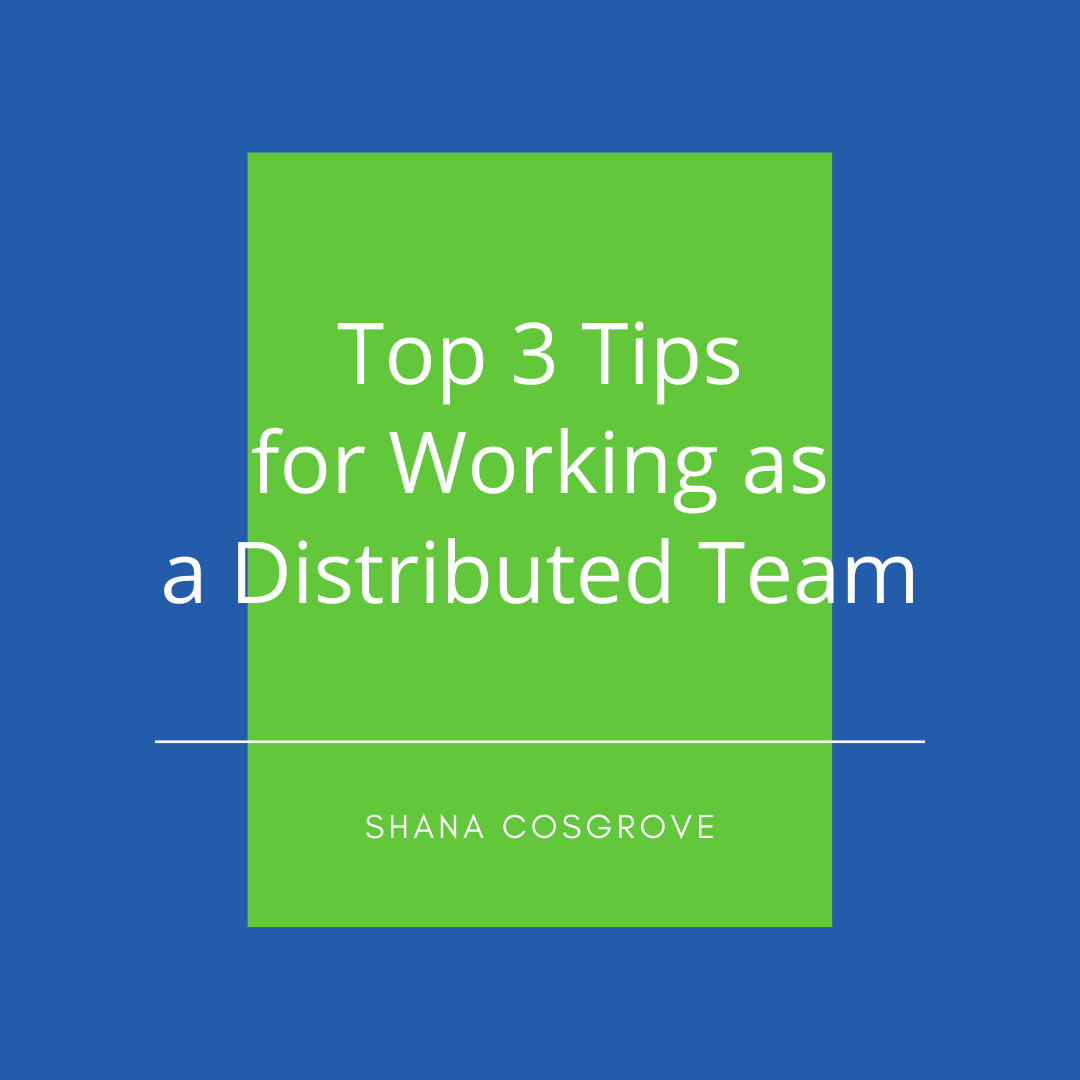 Learning how to function as distributed teams is crucial in the 2020 business environment