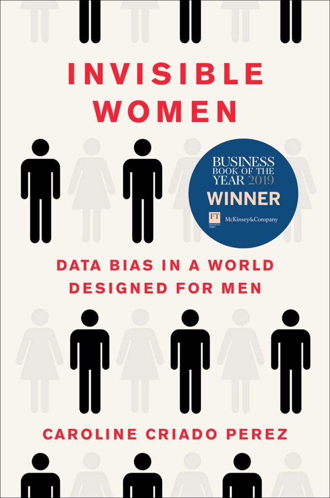 Invisible Women - Data Bias in a World Designed for Men
