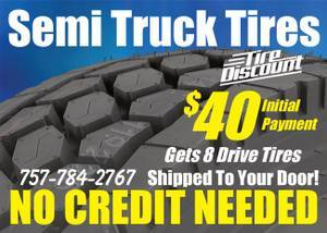 100% NO CREDIT NEEDED NO GIMMICKS ANY SIZE SEMI TIRES YOU'RE APPROVED! (NO CREDIT NEEDED!) $40