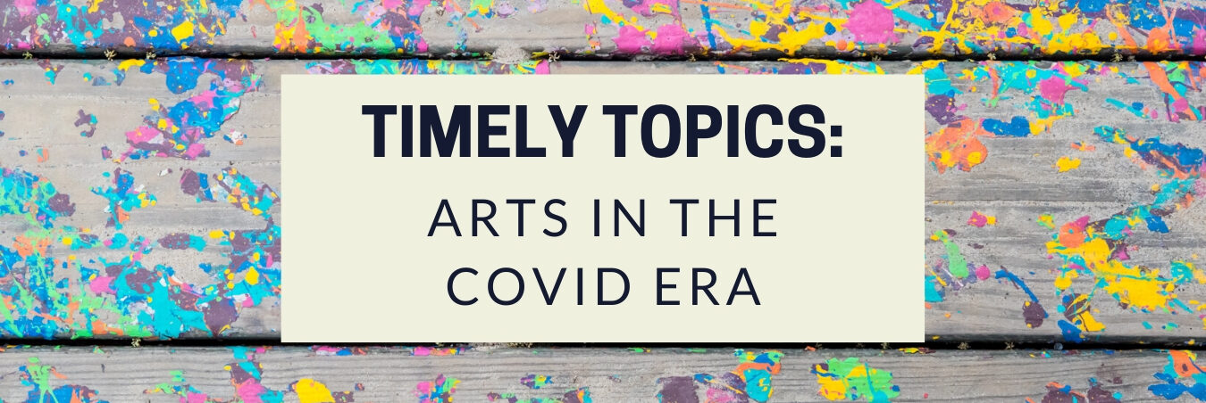 Arts In The Covid Era